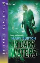 In Dark Waters ebook by Mary Burton