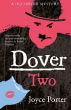 Dover Two ebook by Joyce Porter