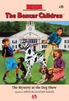 The Mystery at the Dog Show ebook by Charles Tang,Gertrude Chandler Warner