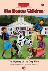 The Mystery at the Dog Show ebook by Gertrude Chandler Warner