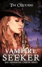 Vampire Seeker ebook by Tim O'Rourke