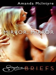 Mirror, Mirror ebook by Amanda McIntyre
