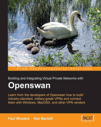 Openswan: Building and Integrating Virtual Private Networks ebook by Ken Bantoft, Paul Wouters
