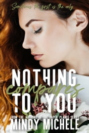Nothing Compares to You ebook by Michele G Miller, Mindy Hayes