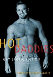 Hot Daddies - Gay Erotic Fiction ebook by Richard Labonté