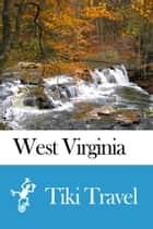 West Virginia (USA) Travel Guide - Tiki Travel ebook by Tiki Travel