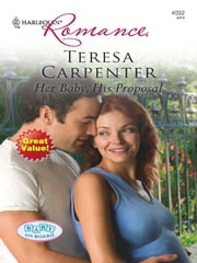 Her Baby, His Proposal ebook by Teresa Carpenter