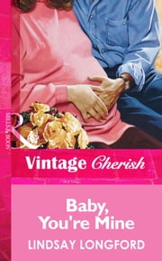 Baby, You're Mine (Mills & Boon Vintage Cherish) ebook by Lindsay Longford
