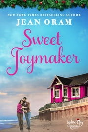 Sweet Joymaker - A Second Chance Seasoned Romance ebook by Jean Oram