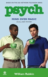 Psych: Mind Over Magic ebook by William Rabkin