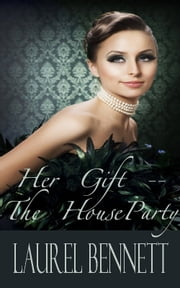Her Gift: The Houseparty ebook by Laurel Bennett