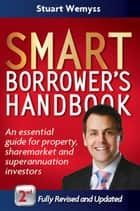 Smart Borrower's Handbook ebook by Stuart Wemyss