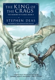 The King of the Crags - The Memory of Flames, Book II ebook by Stephen Deas