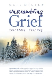 Unscrambling Grief (Illustrated) ebook by Gail Miller