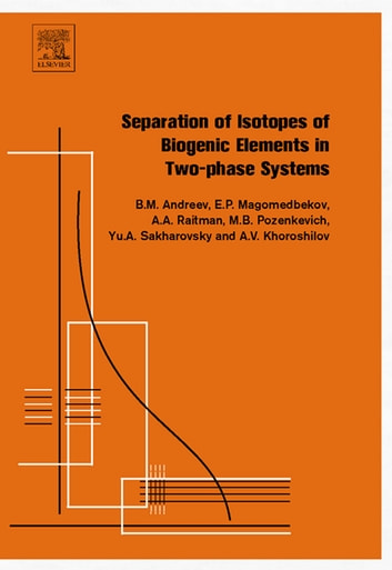 Separation of Isotopes of Biogenic Elements in Two-phase Systems ebook by Boris Mikhailovich Andreev