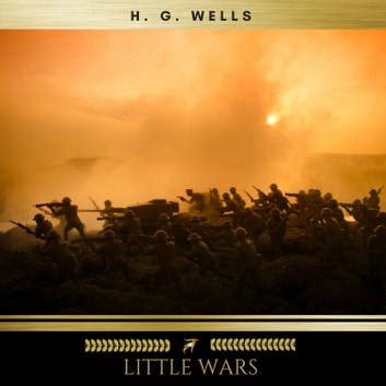Little Wars audiobook by H. G. Wells