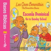 Los Osos Berenstain van a la escuela dominical / Go to Sunday School ebook by Stan and Jan Berenstain w/ Mike Berenstain