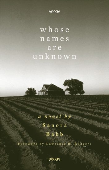 Whose Names Are Unknown: A Novel - A Novel ebook by Sanora Babb