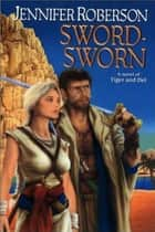 Sword-Sworn ebook by Jennifer Roberson