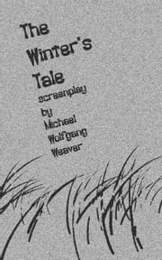 The Winter's Tale ebook by Michael Wolfgang Weaver