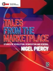 Tales from the Marketplace ebook by Nigel F. Piercy