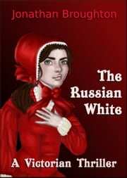 The Russian White ebook by Jonathan Broughton