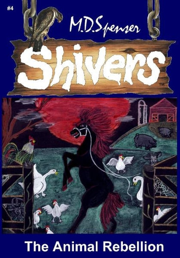 Shivers: The Animal Rebellion ebook by M.D. Spenser