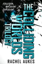 The Colliding Worlds Trilogy ebook by Rachel Aukes