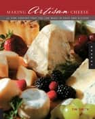Making Artisan Cheese ebook by Tim Smith