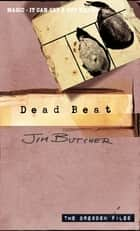 Dead Beat - The Dresden Files, Book Seven ebook by Jim Butcher