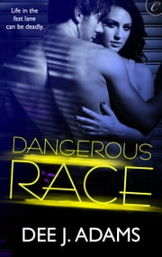 Dangerous Race ebook by Dee J. Adams