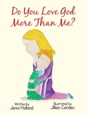 Do You Love God More than Me? ebook by Jenni Holland