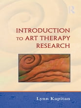 An Introduction to Art Therapy Research ebook by Lynn Kapitan