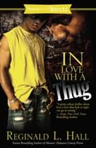 In Love with a Thug ebook by Reginald L. Hall