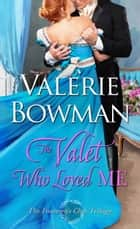 The Valet Who Loved Me ebook by Valerie Bowman