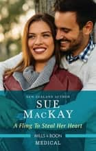 A Fling to Steal Her Heart ebook by Sue Mackay