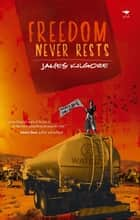 Freedom Never Rests ebook by James Kilgore