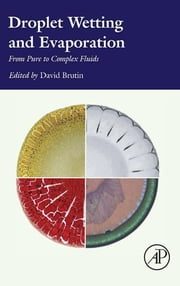 Droplet Wetting and Evaporation - From Pure to Complex Fluids ebook by David Brutin