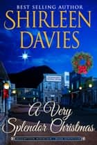 A Very Splendor Christmas ebook by Shirleen Davies