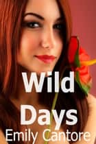 Wild Days ebook by Emily Cantore