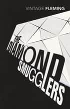 The Diamond Smugglers ebook by Ian Fleming