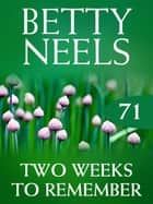 Two Weeks To Remember (Betty Neels Collection) ebook by Betty Neels