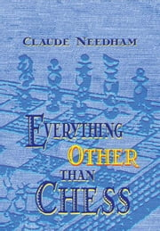 Everything Other Than Chess ebook by Needham, Claude