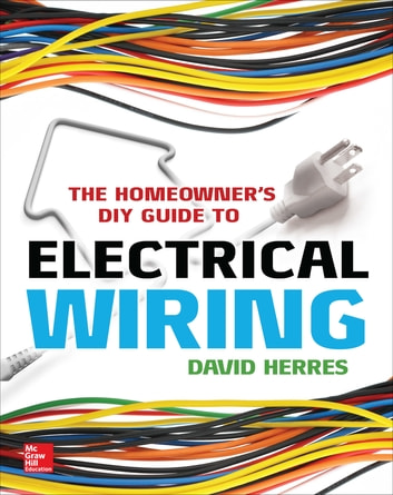 the homeowner s diy guide to electrical wiring ebook by david herres rh kobo com