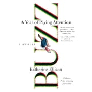 Buzz - A Year of Paying Attention audiobook by Katherine Ellison