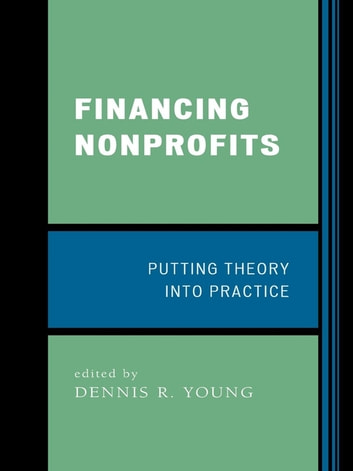 Financing Nonprofits - Putting Theory into Practice ebook by