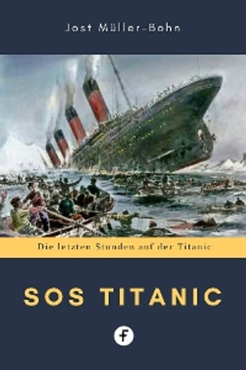 SOS Titanic ebook by Jost Müller-Bohn