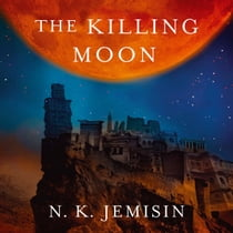 The Killing Moon - Dreamblood: Book 1 audiobook by N. K. Jemisin, Sarah Zimmerman