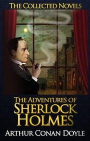 The Adventures of Sherlock Holmes (Illustrated) - By Sir Arthur Conan Doyle ebook by Kobo.Web.Store.Products.Fields.ContributorFieldViewModel