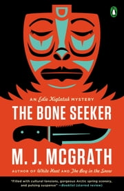 The Bone Seeker - An Edie Kiglatuk Mystery ebook by M. J. McGrath